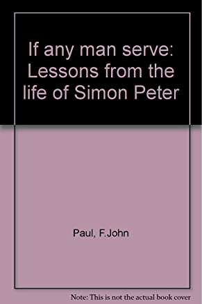 If any man serve: Lessons from the life of Simon Peter