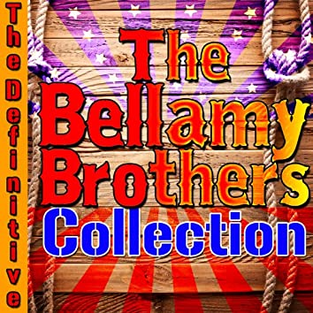 The Definitive Bellamy Brothers Collection