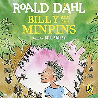 Billy and the Minpins                   By:                                                                                                                                 Roald Dahl                               Narrated by:                                                                                                                                 Bill Bailey                      Length: 47 mins     13 ratings     Overall 4.8