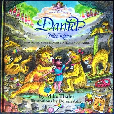 Daniel, Nice Kitty! and Other Bible Stories to Tickle Your Soul (Heaven and Mirth)