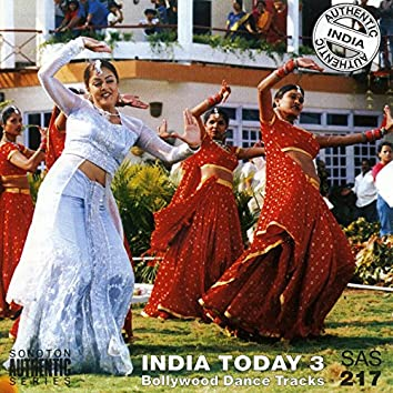 Authentic India Today, Vol. 3  (Bollywood Dance Tracks)