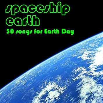 Spaceship Earth: 50 Songs for Earth Day