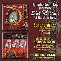 Symphonies In Jazz - Scheherajazz - Swingin' With Prince Igor - Tannhauser by Skip Martin's All Star Jazz Band (2011-02-15)