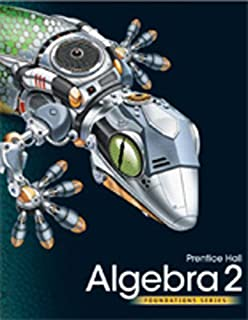 HIGH SCHOOL MATH 2011 ALGEBRA 2 FOUNDATIONS STUDENT EDITION