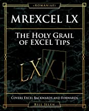 MrExcel LX The Holy Grail of Excel Tips: Covers Excel Backwards and Forwards