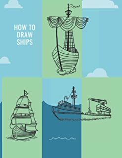 How to Draw Ships: Drawing Books for Beginners (Drawing Grid Activity Book for Kids)