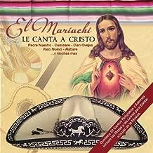 El Mariachi Le Canta a Cristo