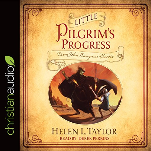 Little Pilgrim's Progress     From John Bunyan's Classic              By:                                                                                                                                 Helen L. Taylor                               Narrated by:                                                                                                                                 Derek Perkins                      Length: 6 hrs and 10 mins     Not rated yet     Overall 0.0