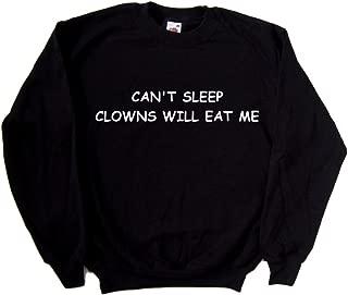 Can't Sleep Clowns Will Eat Me Funny Black Sweatshirt