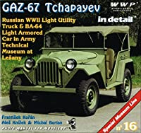 GAZ - 67 Tchapayev in Detail - Russian WWII Light Utility Truck & BA - 64 Light Armored Car in Army Technical Museum at Lesany