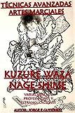 KUZURE WAZA (Shime-Nage) Técnicas Avanzadas Artes Marciales: Variaciones de estrangulaciones y proyecciones