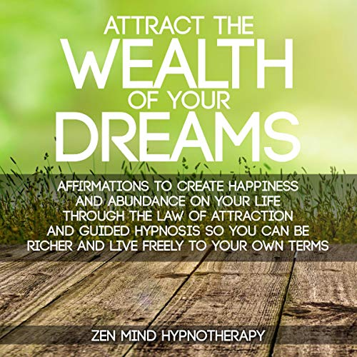 What If Our Dreams Are Right And >> Attract The Wealth Of Your Dreams