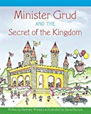 Minister Grud and the Secret of the Kingdom (English Edition)
