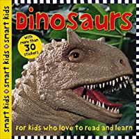 Dinosaurs: With More Than 30 Stickers (Smart Kids)