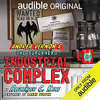 Andrea Vernon and the Superhero-Industrial Complex                   By:                                                                                                                                 Alexander C. Kane                               Narrated by:                                                                                                                                 Bahni Turpin                      Length: 11 hrs and 7 mins     703 ratings     Overall 4.7