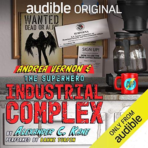 Andrea Vernon and the Superhero-Industrial Complex                   By:                                                                                                                                 Alexander C. Kane                               Narrated by:                                                                                                                                 Bahni Turpin                      Length: 11 hrs and 7 mins     707 ratings     Overall 4.7