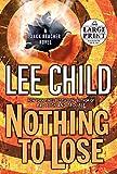 Nothing to Lose - A Jack Reacher Novel - Random House Large Print - 03/06/2008