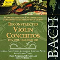 Bach: Reconstructed Violin Concertos, BWV 1052R, 1056R, 1064R, 1045 (Edition Bachakademie Vol 138) /Faust ・ Poppen ・ Rilling (2000-07-03)