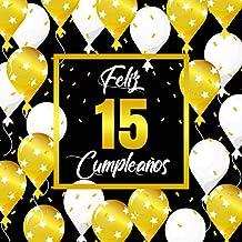 Feliz 15 Cumpleaños: Libro de visitas para el 15 cumpleaños - Regalos originales para mujeres y hombres - Decoraciones par...