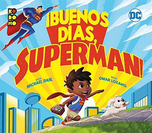 ¡Buenos días, Superman!