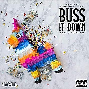 Buss It Down