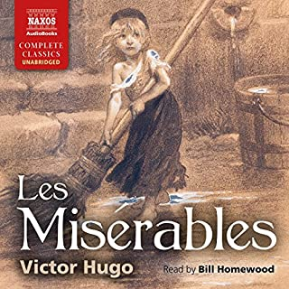 Les Misérables                   By:                                                                                                                                 Victor Hugo                               Narrated by:                                                                                                                                 Bill Homewood                      Length: 67 hrs and 53 mins     21 ratings     Overall 4.7