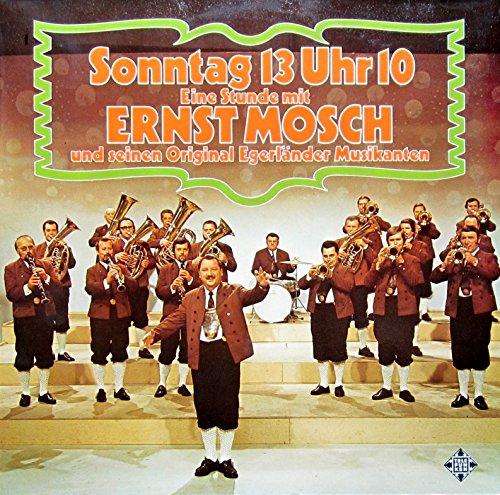 Ernst Mosch Und Seine Original Egerländer Musikanten – Sonntag 13 Uhr - Eine Stunde Mit Ernst Mosch Und Seinen Original Egerländer Musikanten