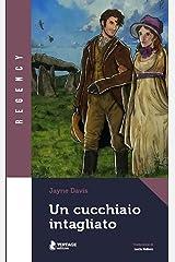 Un cucchiaio intagliato (Italian Edition) Kindle Edition