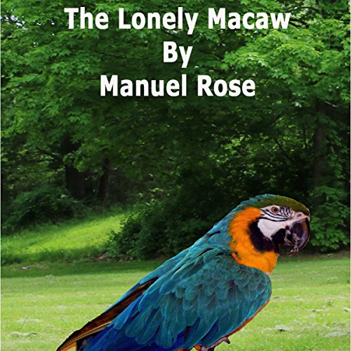 The Lonely Macaw audiobook cover art