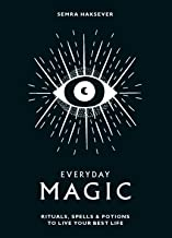 [Semra Haksever] Everyday Magic_ Rituals, Spells & Potions to Live Your Best Life (Hardcover)