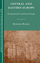 Central and Eastern Europe: Europeanization and Social Change (The Sciences Po Series in International Relations and Political Economy)