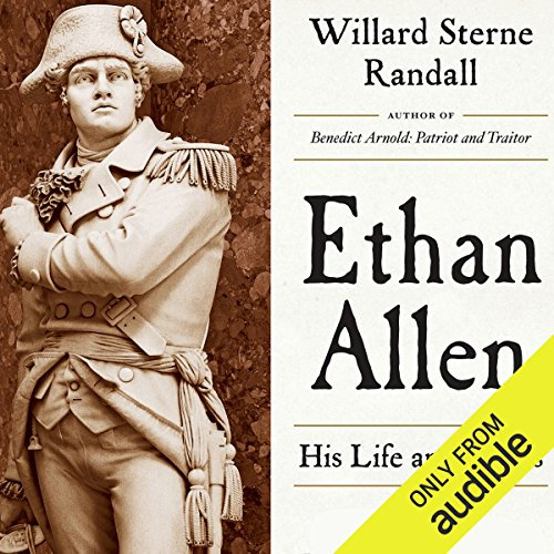 Ethan Allen     His Life and Times              By:                                                                                                                                 Willard Sterne Randall                               Narrated by:                                                                                                                                 Mark Whitten                      Length: 18 hrs and 31 mins     Not rated yet     Overall 0.0
