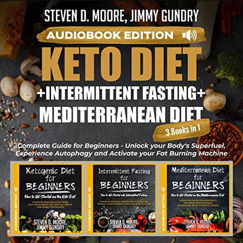 Keto Diet + Intermittent Fasting + Mediterranean Diet: 3 Books in 1 cover art