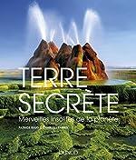 Terre secrète-Merveilles insolites de la planète de Patrick Baud