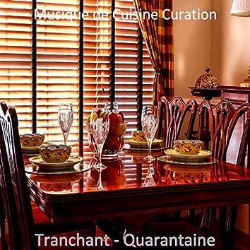 Tranchant - Quarantaine