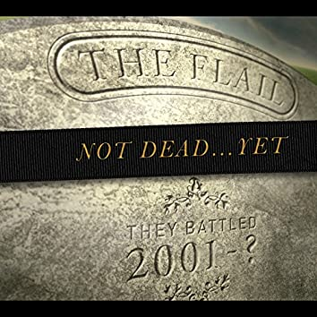 Not Dead...Yet