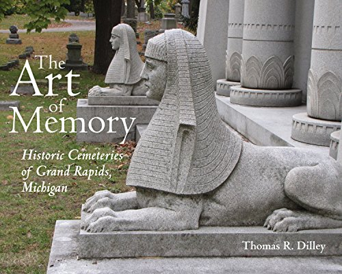The Art of Memory: Historic Cemeteries of Grand Rapids, Michigan (Painted Turtle Books)