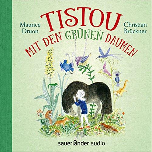 Tistou mit den grünen Daumen                   Autor:                                                                                                                                 Maurice Druon                               Sprecher:                                                                                                                                 Christian Brückner                      Spieldauer: 2 Std. und 39 Min.     3 Bewertungen     Gesamt 4,7