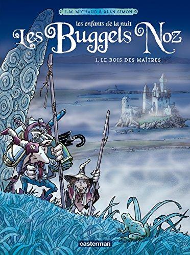 Les Buggels Noz (Tome 1) - Le bois des maîtres