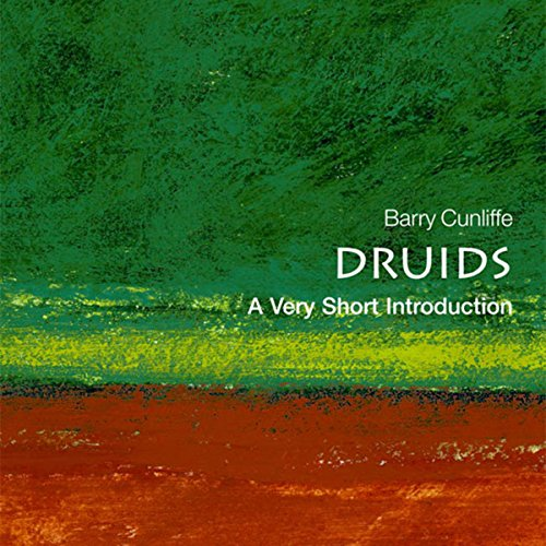 Druids     A Very Short Introduction              By:                                                                                                                                 Barry Cunliffe                               Narrated by:                                                                                                                                 Donald Corren                      Length: 4 hrs and 30 mins     2 ratings     Overall 5.0