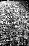 Die Jacques Beauvais Stories