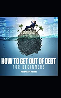 How to Get Out of Debt for Beginners
