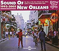 Sound of New Orleans 1992-2005 by Sound of New Orleans 1992-2005 (2010-01-12)