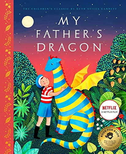 My Father s Dragon: A Deluxe Illustrated Edition of the Beloved Newbery-Honor Classic