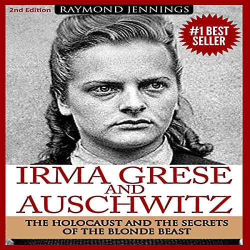 Couverture de Irma Grese & Auschwitz: Holocaust and the Secrets of the the Blonde Beast