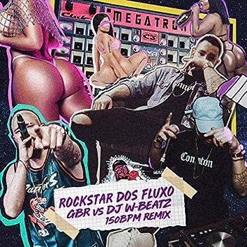 Rockstar dos Fluxo (feat. Dj GBR) (150 Bpm Remix)