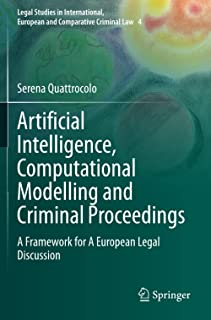 Artificial Intelligence, Computational Modelling and Criminal Proceedings: A Framework for A European Legal Discussion