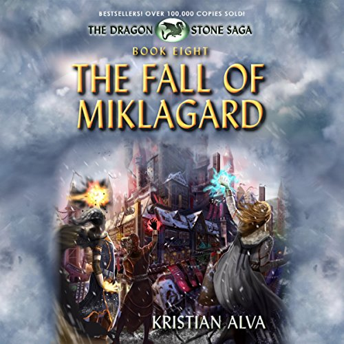 The Fall of Miklagard: Book Eight of the Dragon Stone Saga cover art