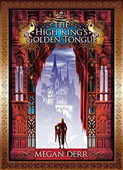 The High King's Golden Tongue (Tales of the High Court Book 1) by [Megan Derr]