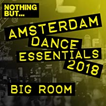 Nothing But... Amsterdam Dance Essentials 2018 Big Room